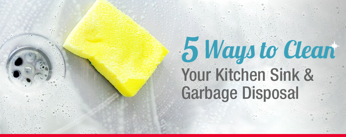 5 Tips on Cleaning Your Kitchen Sink and Garbage Disposal