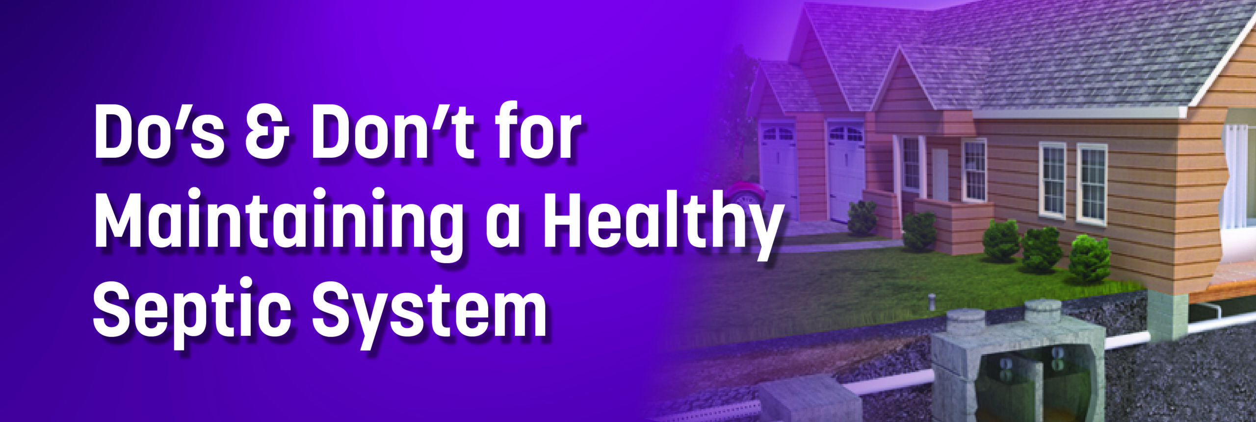 Dos & Don't for Maintaining a Healthy Septic System