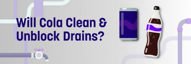will cola clean and unblock drains