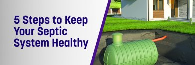 Keep Your Septic System Healthy