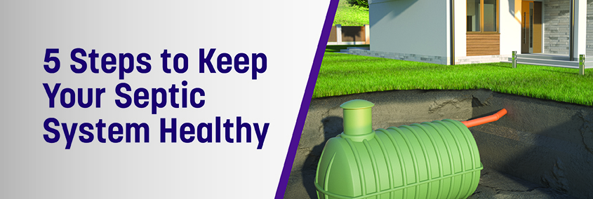 5 Steps to Keep Your Septic System Healthy